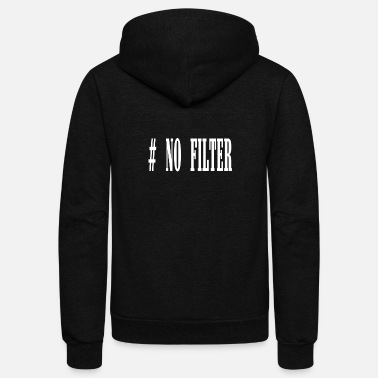 No Filter - Unisex Fleece Zip Hoodie