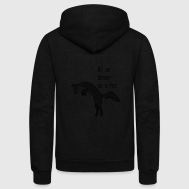 Be as clever as a fox - Unisex Fleece Zip Hoodie