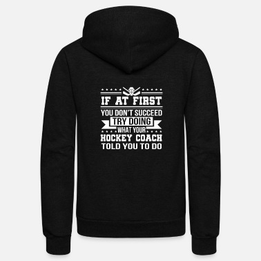 Coach Dont Succeed Doing Hockey Coach Told Do - Unisex Fleece Zip Hoodie