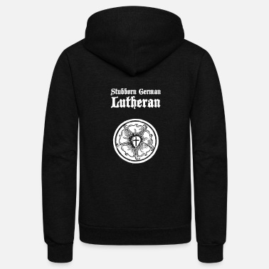 Church Stubborn German Lutheran | Lutheran Church - Unisex Fleece Zip Hoodie