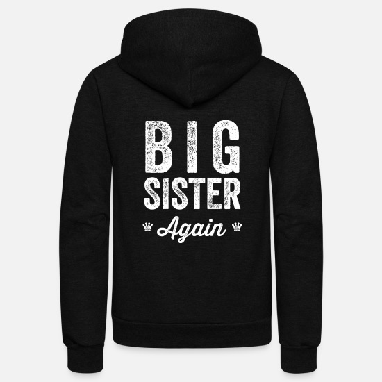 Again Hoodies & Sweatshirts - Sister - Big Sister Again - Unisex Fleece Zip Hoodie black