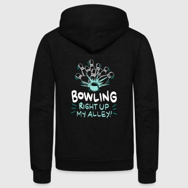 Bowling Right Up My Alley Gift - Unisex Fleece Zip Hoodie