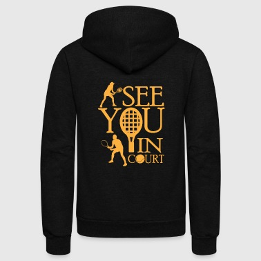 Tennis - See you in court - Unisex Fleece Zip Hoodie