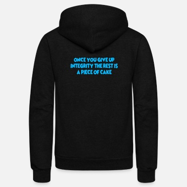 Restroom Once You Give Up Integrity Rest Piece Of Cake - Unisex Fleece Zip Hoodie