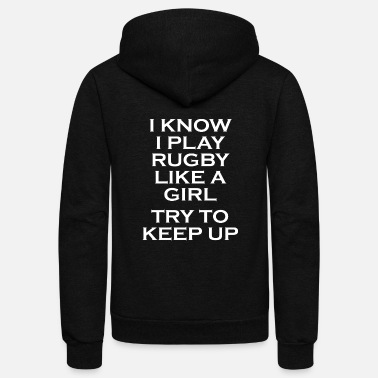 Handball Rugby - i know i play rugby like a girl try to k - Unisex Fleece Zip Hoodie
