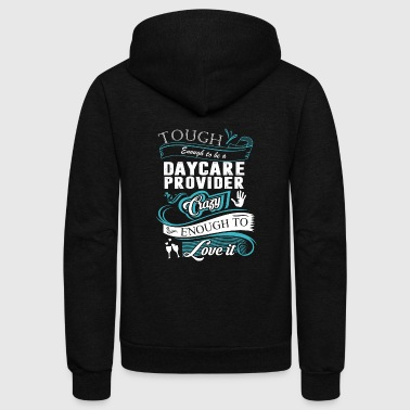 Daycare provider - Daycare provider - tough enou - Unisex Fleece Zip Hoodie