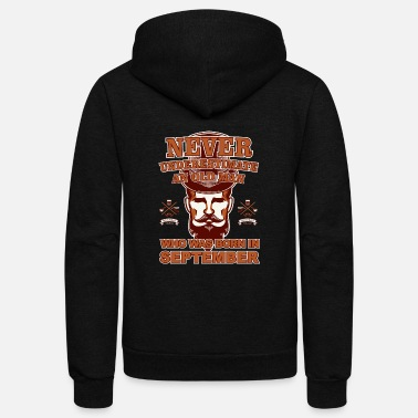 October old man who was born in september - gift - Unisex Fleece Zip Hoodie