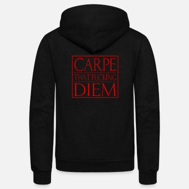 Carpe That Fucking Diem - Unisex Fleece Zip Hoodie