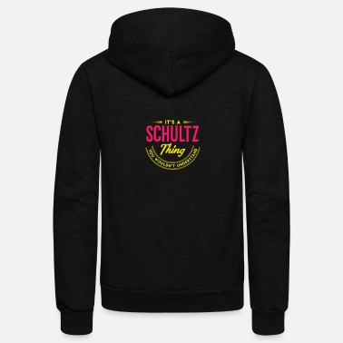 Surname It's A Schultz Thing Last Name Surname Pride - Unisex Fleece Zip Hoodie