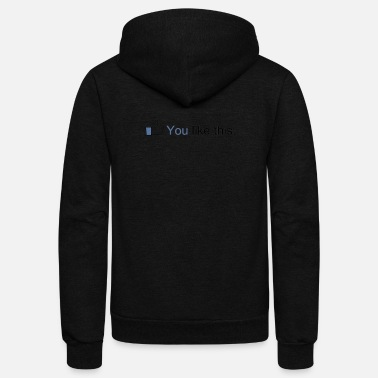 You Like This - Unisex Fleece Zip Hoodie