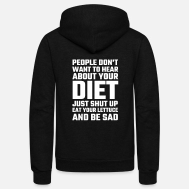 Fat Pussy Diet - People Don't Want To Hear About Your Diet - Unisex Fleece Zip Hoodie