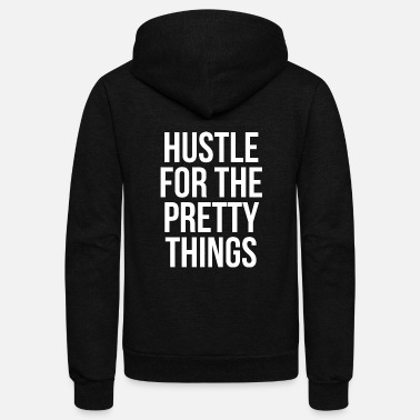 Hustle Hustle - Hustle For The Pretty Things - Unisex Fleece Zip Hoodie