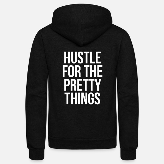 Respect Hoodies & Sweatshirts - Hustle - Hustle For The Pretty Things - Unisex Fleece Zip Hoodie black