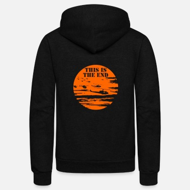 End This is the end - This is the end - this is the - Unisex Fleece Zip Hoodie