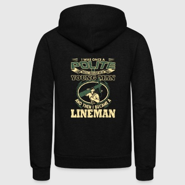 Lineman - I was once a polite well - mannered ma - Unisex Fleece Zip Hoodie