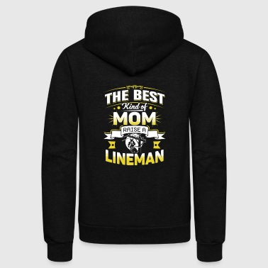 Lineman - Best kind of mom raise a lineman - Unisex Fleece Zip Hoodie
