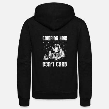Camping Camping Hair Don't Care Shirt- Funny Camping - Unisex Fleece Zip Hoodie