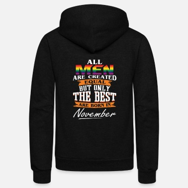 The Best Are Born In November Lgbt The Best Are Born In November LGBT - Unisex Fleece Zip Hoodie