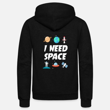 Nerdy I Need Space Funny Outerspace Graphic - Unisex Fleece Zip Hoodie