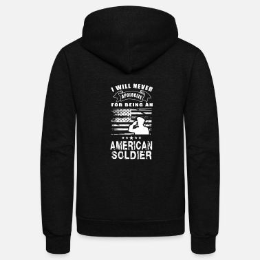 Miscellaneous American Soldier-I will never apologize being one - Unisex Fleece Zip Hoodie
