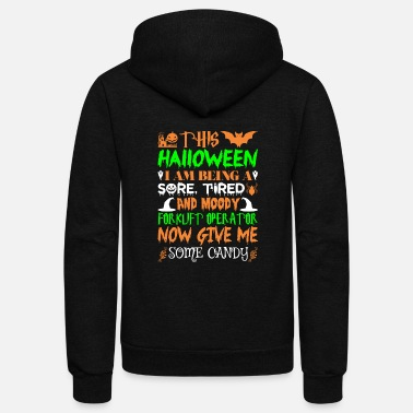 Forklift Operator This Halloween Tired Moody Forklift Operator Candy - Unisex Fleece Zip Hoodie