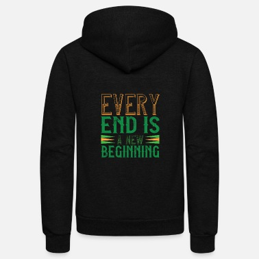March Madness Every end is a new beginning - Unisex Fleece Zip Hoodie