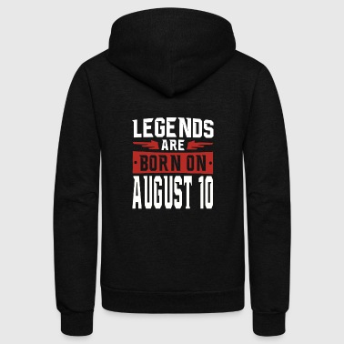 Legends are born on August 10 - Unisex Fleece Zip Hoodie