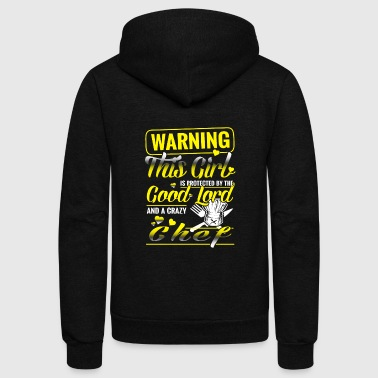 Chef - this girl is protected by a crazy chef - Unisex Fleece Zip Hoodie