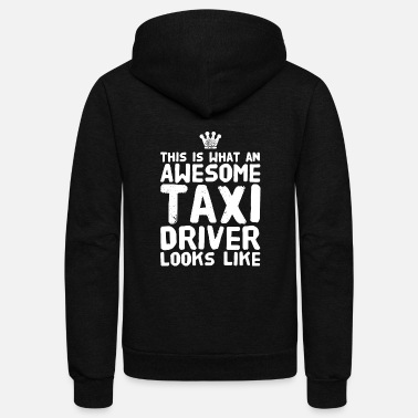 Punkx Taxi driver - This is what an awesome taxi drive - Unisex Fleece Zip Hoodie