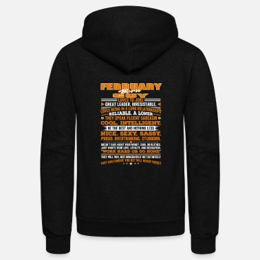 February QUALITIES OF THE GUY BORN IN FEBRUARY FEBRUARY B - Unisex Fleece Zip Hoodie