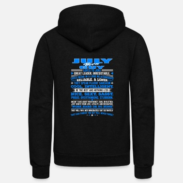 July QUALITIES OF THE GUY BORN IN JULY JULY BIRTHDAY - Unisex Fleece Zip Hoodie