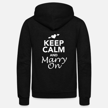 Marry MARRY ON - KEEP CALM AND MARRY ON - Unisex Fleece Zip Hoodie