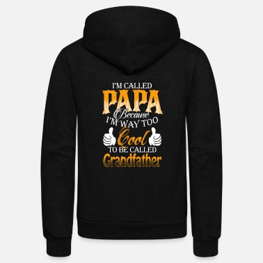 Papa - I'm way too cool to be called grandfather - Unisex Fleece Zip Hoodie