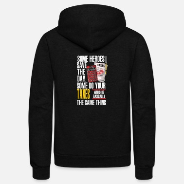 Sheet Some Heroes Save The Day Some Do Your Taxes Which - Unisex Fleece Zip Hoodie
