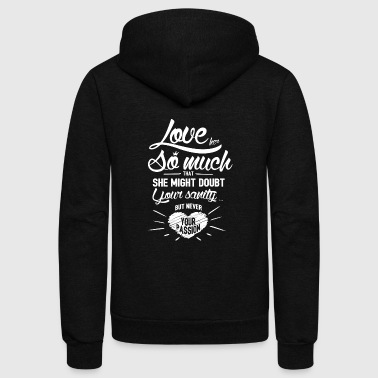 Love her so much that she might doubt your sanit - Unisex Fleece Zip Hoodie