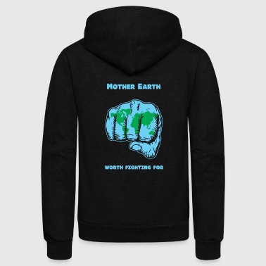 Mother earth - Mother Earth -- Worth Fighting Fo - Unisex Fleece Zip Hoodie