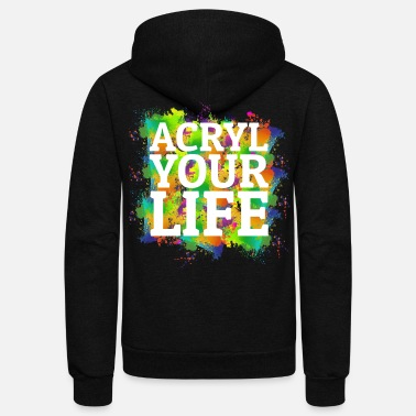 Paint Brush Acrylic Shirt Paint Life Paint Pouring Artist Gift - Unisex Fleece Zip Hoodie