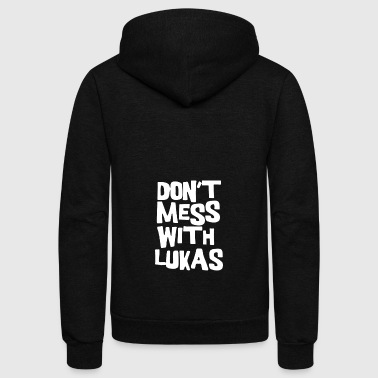 Don T Mess With Lukas - Unisex Fleece Zip Hoodie