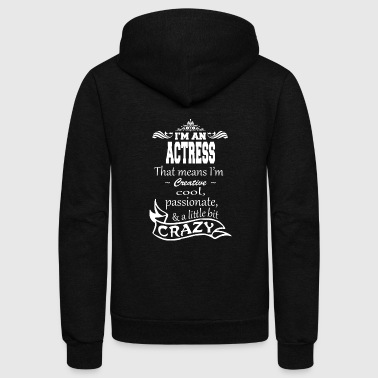 ACTRESS - I'm An Actress That Means I'm Creative - Unisex Fleece Zip Hoodie