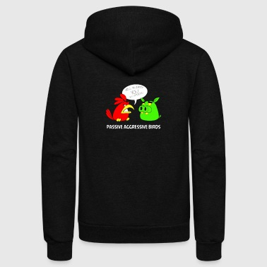 Passive Aggressive Birds TillieMCallaway - Unisex Fleece Zip Hoodie