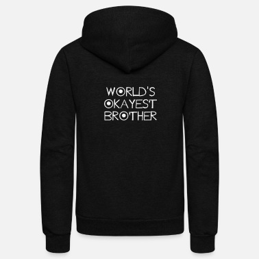 World s Okayest Brother - Unisex Fleece Zip Hoodie
