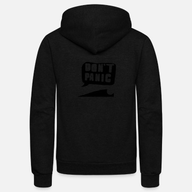Dont Panic dont panic - Unisex Fleece Zip Hoodie