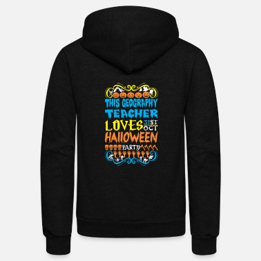 Geography This Geography Teacher Loves 31st Oct Halloween - Unisex Fleece Zip Hoodie