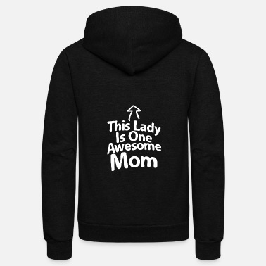 1 This Lady Is One Awesome Mom 1 - Unisex Fleece Zip Hoodie