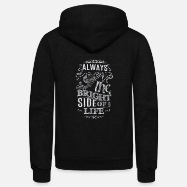 Bright Monty Python - Always Look on the Bright Side - Unisex Fleece Zip Hoodie
