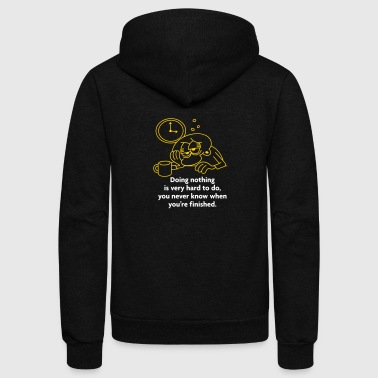 Doing Nothing Is More Difficult Than You Think - Unisex Fleece Zip Hoodie