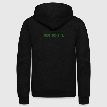 JUST TOKE IT. - Unisex Fleece Zip Hoodie