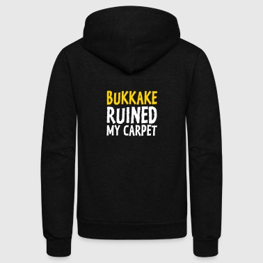 Bukkake Has Ruined My Carpet! - Unisex Fleece Zip Hoodie
