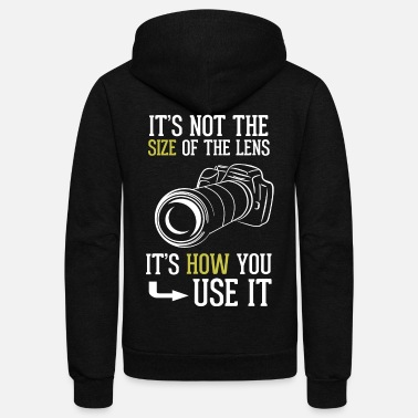 Photography Its Not The Size Of The Lens Photographer T Shirt - Unisex Fleece Zip Hoodie