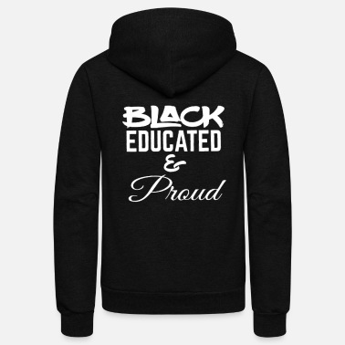 Black Black Educated and Proud - Unisex Fleece Zip Hoodie